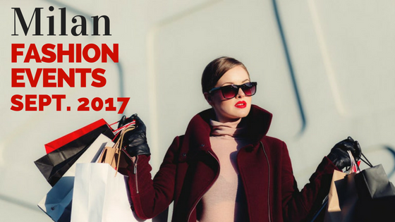 Milan Fashion Events of September 2017
