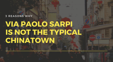 3 reasons why via Paolo Sarpi is not the typical Chinatown